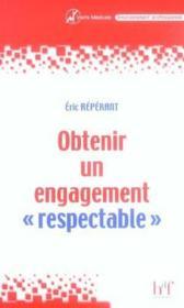Obtenir Un Engagement Respectable ; Les Etapes De La Communication En Visite Medicale - Couverture - Format classique