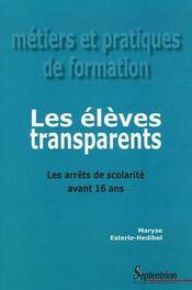 Les élèves transparents ; les arrêts de scolarité avant 16 ans - Intérieur - Format classique