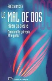 Le Mal De Dos, Fleau Du Siecle : Comment Le Prevenir Et Le Guerir - Couverture - Format classique