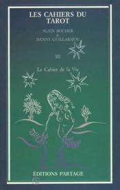 Les cahiers du tarot t.3 ; le cahier de la vie - Couverture - Format classique