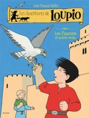 Les aventures de Loupio T.7 ; les faucons et autres récits - Couverture - Format classique
