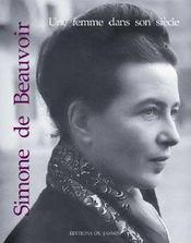 Simone de beauvoir ; une femme dans son siècle - Intérieur - Format classique
