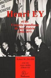 Henri Ey Et Les Congres Mondiaux De Psychiatrie - Couverture - Format classique