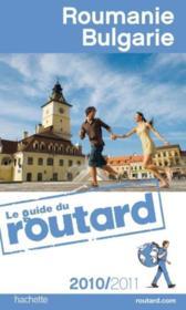 Guide Du Routard ; Roumanie, Bulgarie (Edition 2010/2011) - Couverture - Format classique