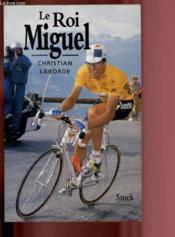 Le Roi Miguel - Couverture - Format classique