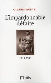 telecharger L'impardonnable defaite (1918-1940) livre PDF en ligne gratuit