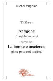 Theatre: antigone (tragedie en vers) suivie de - Couverture - Format classique