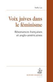 Voix juives dans le féminisme ; résonances françaises et anglo-américaines - Couverture - Format classique