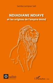 Ndiadiane Ndiaye et les origines de l'empire wolof - Couverture - Format classique