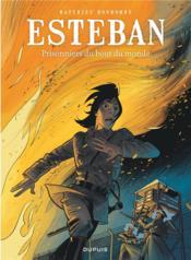 Esteban t.4 ; prisonniers du bout du monde - Couverture - Format classique
