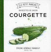 telecharger Courgette 30 recettes de saison livre PDF en ligne gratuit