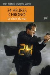 24 heures chrono ; le choix du mal - Couverture - Format classique