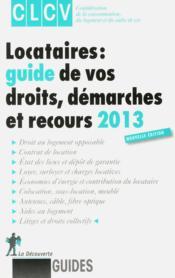 Locataires ; guide de vos droits, démarches et recours ; 2013 - Couverture - Format classique