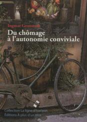 Du Chomage A L'Autonomie Conviviale (Nouvelle Edition) - Couverture - Format classique