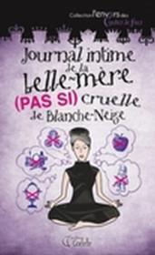 Journal intime de la belle-mère (pas si) cruelle de Blanche-Neige - Couverture - Format classique