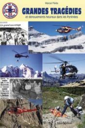 Grandes tragédies et dénouements heureux dans les Pyrénées - Couverture - Format classique