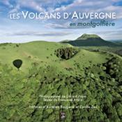 Les volcans d'Auvergne en motgolfière - Couverture - Format classique