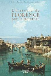 L'histoire de Florence par la peinture - Couverture - Format classique
