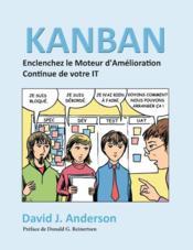 Kanban ; enclenchez le moteur d'amélioration continue de votre IT - Couverture - Format classique