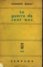 La Guerre De Cent Ans. - Couverture - Format classique