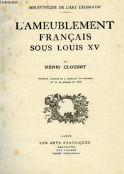 L'Ameublement Francais Sous Louis Xv - Couverture - Format classique