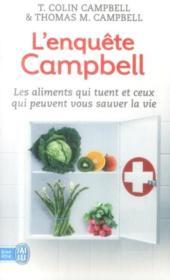 L'enquête Campbell ; les aliments qui tuent et ceux qui peuvent vous sauver la vie - Couverture - Format classique