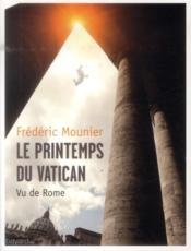 Le printemps du Vatican ; vu de Rome, 2009-2013 - Couverture - Format classique