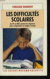 Les difficultés scolaires. du CP au BAC, toutes les réponses pour comprendre et réagir à temps - Couverture - Format classique