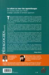 La culture au coeur des apprentissages ; un nouveau priget pour l'école : stratégie culturelle et territoire apprenant - 4ème de couverture - Format classique