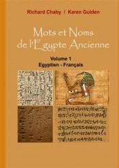 Mots et noms de l'Egype ancienne t.1 ; égyptien - français - Couverture - Format classique
