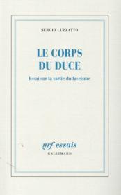 Le corps du duce ; essai sur la sortie du fascisme - Couverture - Format classique