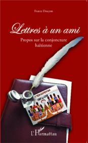 Lettres à un ami ; propos sur la conjoncture haïtienne - Couverture - Format classique