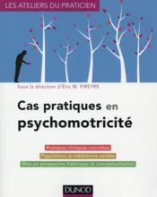 Cas pratiques en psychomotricité - Couverture - Format classique