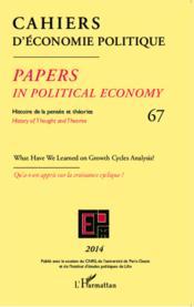Cahiers d'économie politique N.67 ; what have we learned on growth cycles analysis ? - Couverture - Format classique