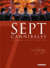 Sept cannibales ; sept compagnons repoussent les limites du mal - Couverture - Format classique