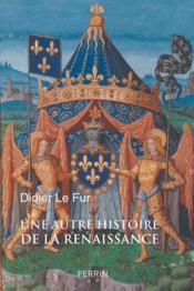 Une autre histoire de la Renaissance - Couverture - Format classique