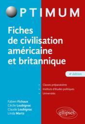 Fiches de civilisation américaine et britanique (4e édition) - Couverture - Format classique