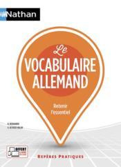 Le vocabulaire allemand ; retenir l'essentiel (édition 2018) - Couverture - Format classique