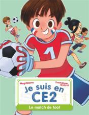 Je suis en CE2 T.8 ; le match de foot - Couverture - Format classique