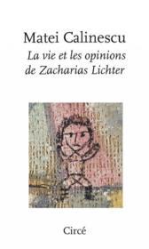 La vie et les opinions de Zacharias Lichter - Couverture - Format classique
