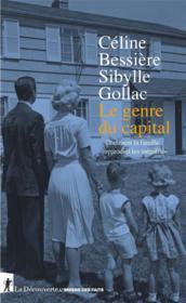 Le genre du capital ; comment la famille reproduit les inégalités - Couverture - Format classique