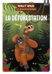 Willy Wild ; la déforestation - Couverture - Format classique