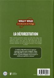 Willy Wild ; la déforestation - 4ème de couverture - Format classique