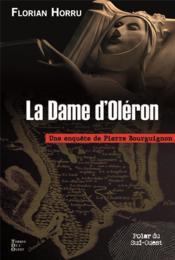 La dame d'Oléron : une enquête de Pierre Bourguignon - Couverture - Format classique