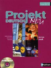 PROJEKT DEUTSCH NEU ; allemand ; terminale ; livre de l'élève avec cd audio (édition 2008) - Intérieur - Format classique