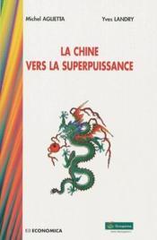 La chine vers la superpuissance - Couverture - Format classique
