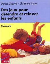 Des Jeux Pour Detendre Et Relaxer Les Enfants De 2 A 6 Ans - Intérieur - Format classique