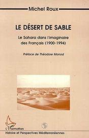 Le désert de sable ; le sahara dans l'imaginaire des Français (1900-1994) - Intérieur - Format classique