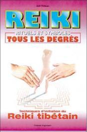 Reiki ; rituels et symboles, tous les degrés - Couverture - Format classique
