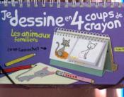 Je Dessine En 4 Coups De Crayons ; Les Animaux Familiers - Couverture - Format classique
